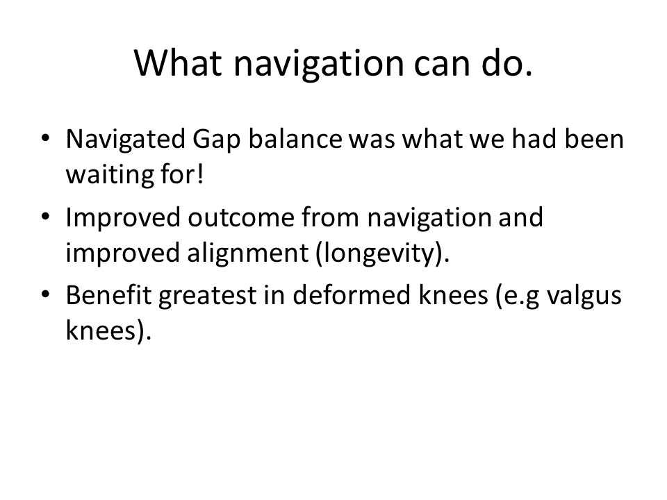 What navigation can do.Navigated Gap balance was what we had been waiting for.