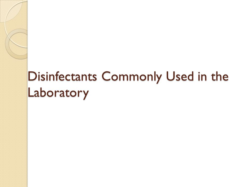 Disinfectants Commonly Used in the Laboratory