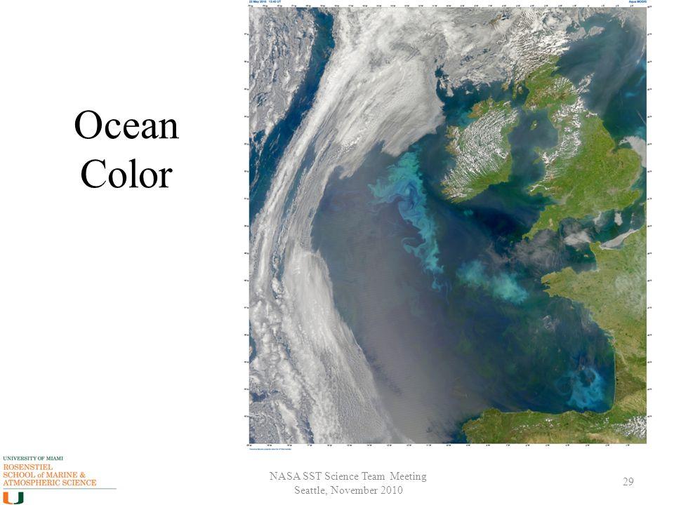 NASA SST Science Team Meeting Seattle, November 2010 Ocean Color 29
