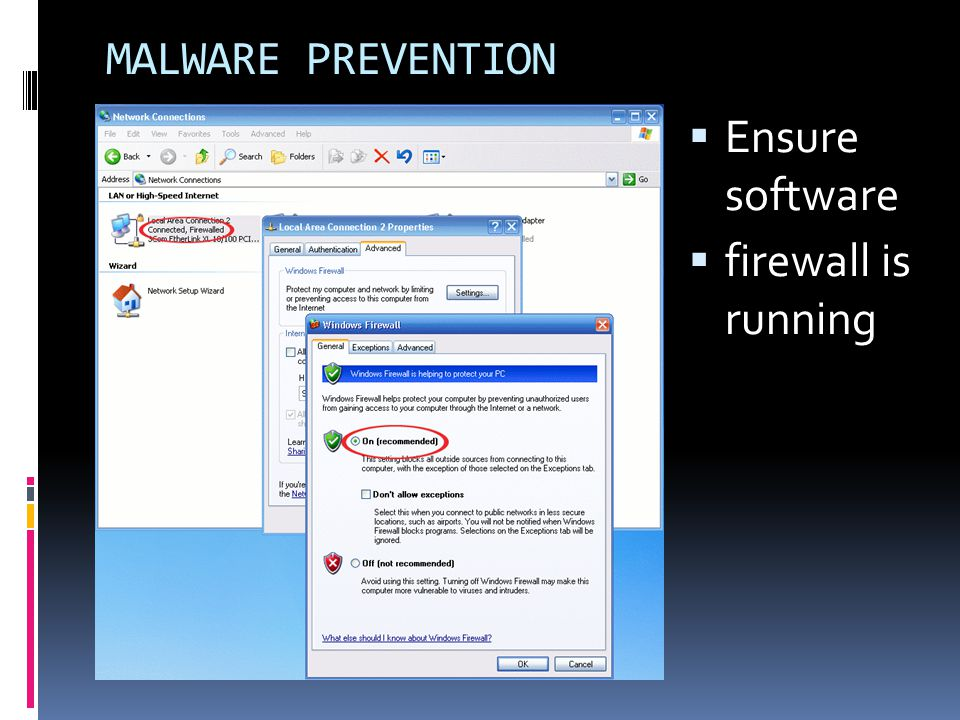 MALWARE PREVENTION  Ensure software  firewall is running