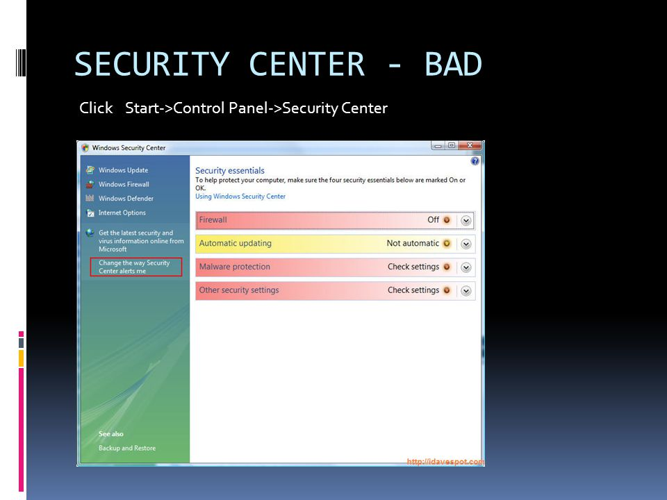 SECURITY CENTER - BAD Click Start->Control Panel->Security Center