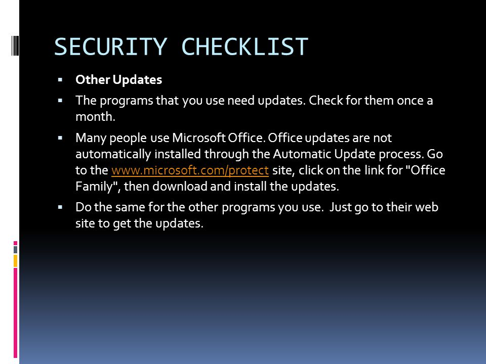  Other Updates  The programs that you use need updates.