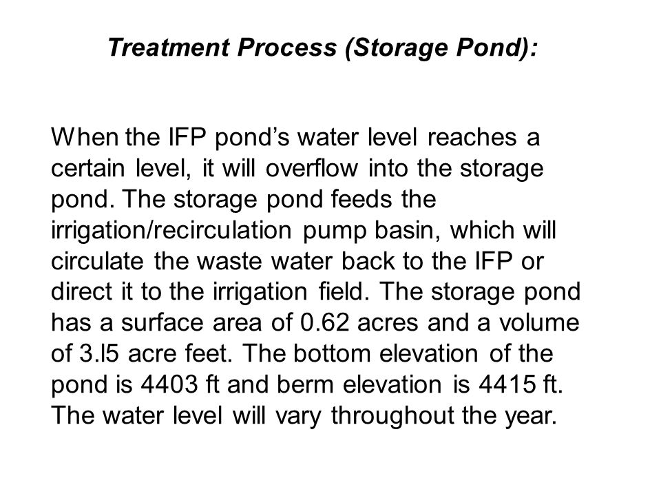 Treatment Process (Storage Pond): When the IFP pond's water level reaches a certain level, it will overflow into the storage pond.