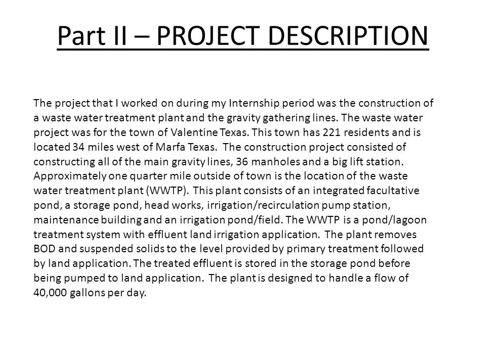 Part III – FUNDING The City of Valentine requested and qualified for funding through the American Recovery and Reinvestment Act (ARRA), to construct the new waste water treatment facility along with waste water collection system.