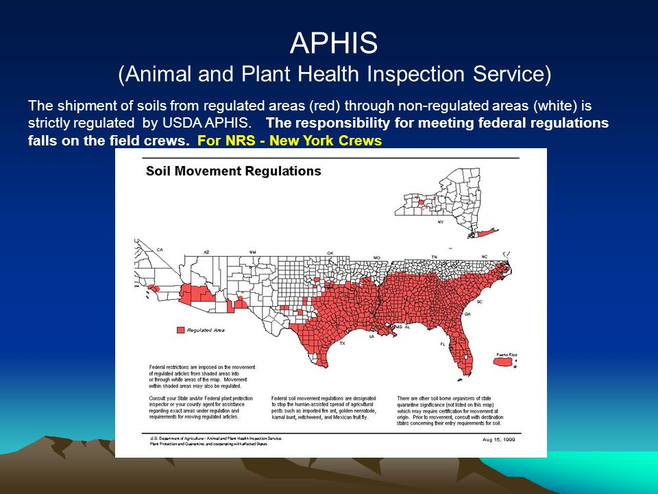 APHIS (Animal and Plant Health Inspection Service) The shipment of soils from regulated areas (red) through non-regulated areas (white) is strictly regulated by USDA APHIS.