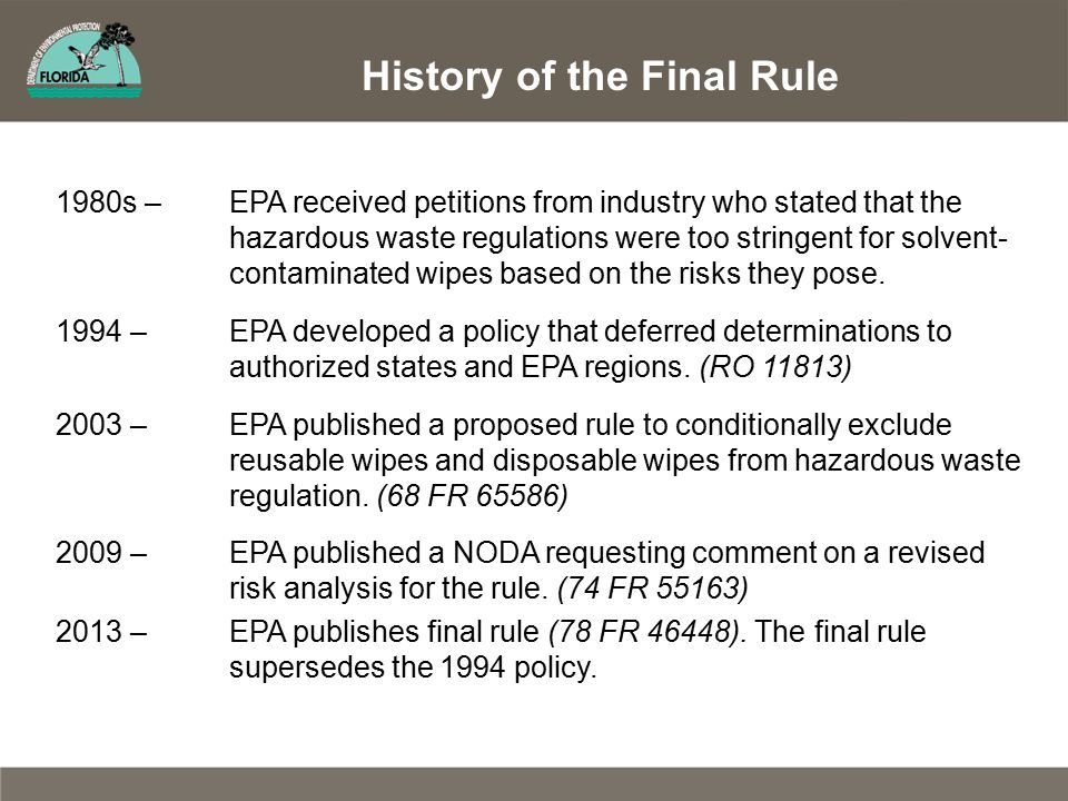 1980s – EPA received petitions from industry who stated that the hazardous waste regulations were too stringent for solvent- contaminated wipes based