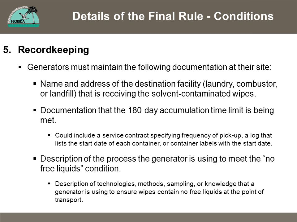 Details of the Final Rule - Conditions 5.Recordkeeping  Generators must maintain the following documentation at their site:  Name and address of the