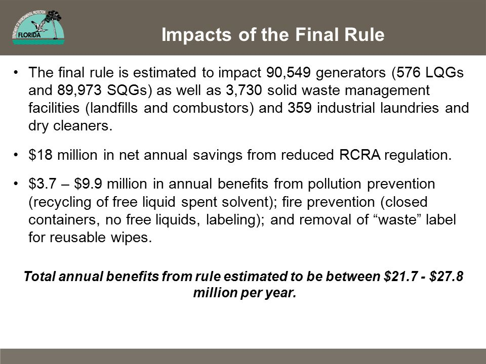 The final rule is estimated to impact 90,549 generators (576 LQGs and 89,973 SQGs) as well as 3,730 solid waste management facilities (landfills and c