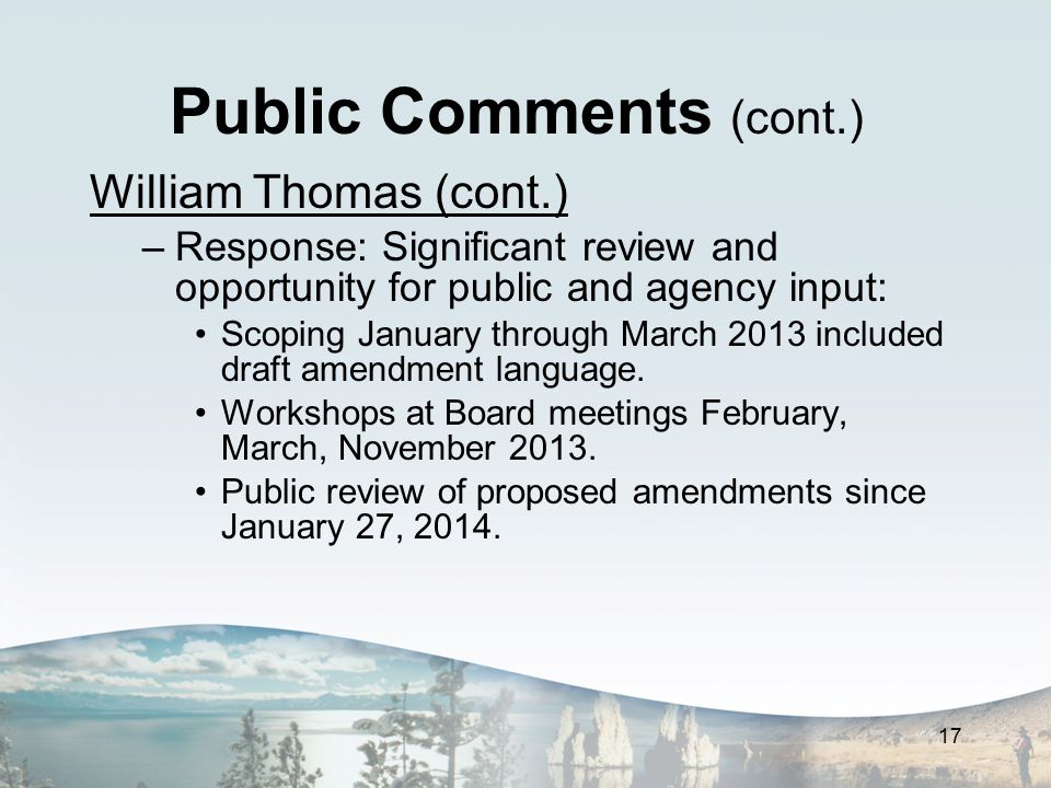 Public Comments (cont.) William Thomas (cont.) –Response: Significant review and opportunity for public and agency input: Scoping January through Marc