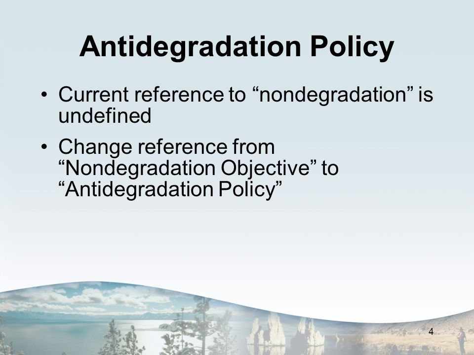 "Antidegradation Policy Current reference to ""nondegradation"" is undefined Change reference from ""Nondegradation Objective"" to ""Antidegradation Policy"""