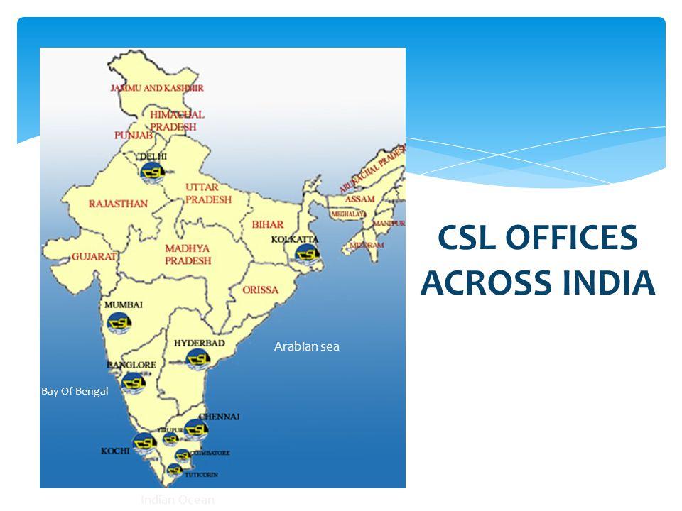 INDIA INDIA India Indian Ocean Bay Of Bengal Arabian sea CSL OFFICES ACROSS INDIA