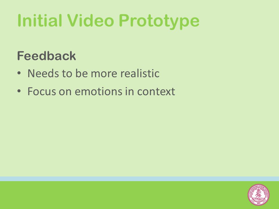 Feedback Needs to be more realistic Focus on emotions in context