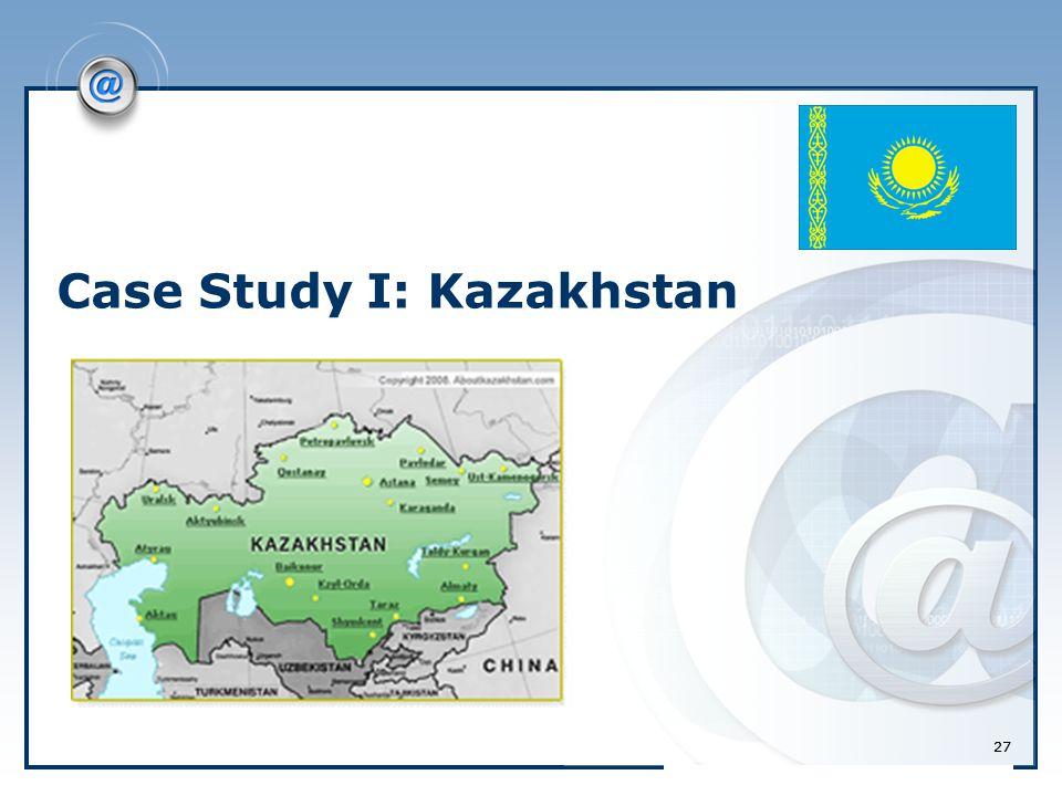 27 Case Study I: Kazakhstan 27