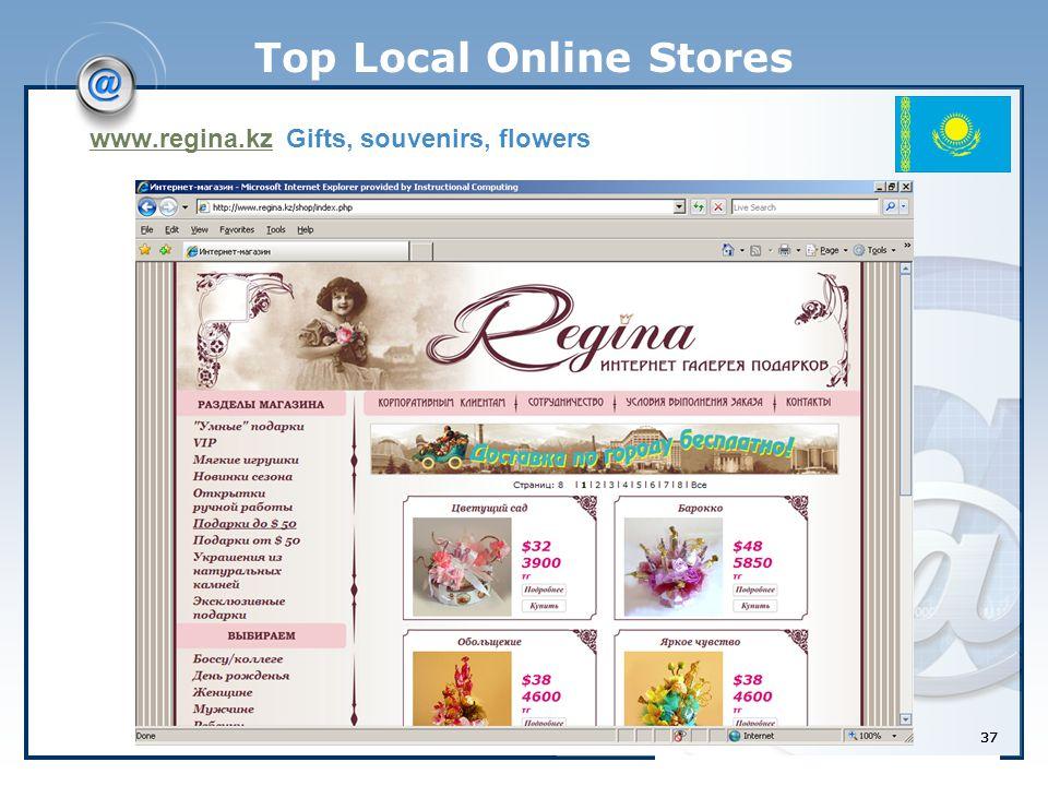 37 Top Local Online Stores www.regina.kzwww.regina.kz Gifts, souvenirs, flowers 37