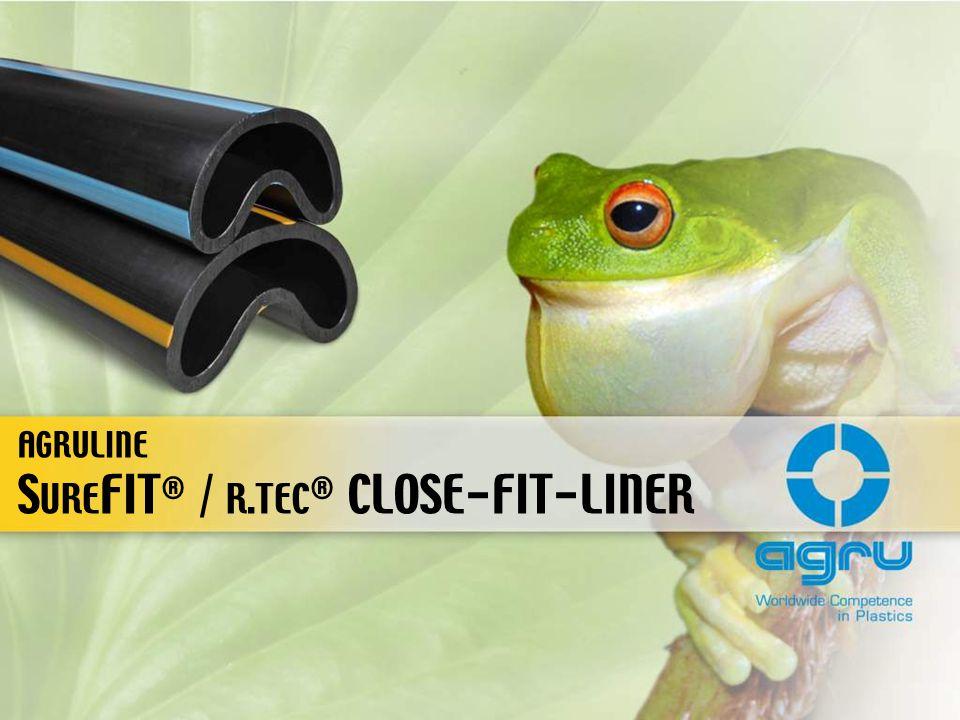 S URE FIT ® / R.TEC ® CLOSE-FIT-LINER AGRULINE