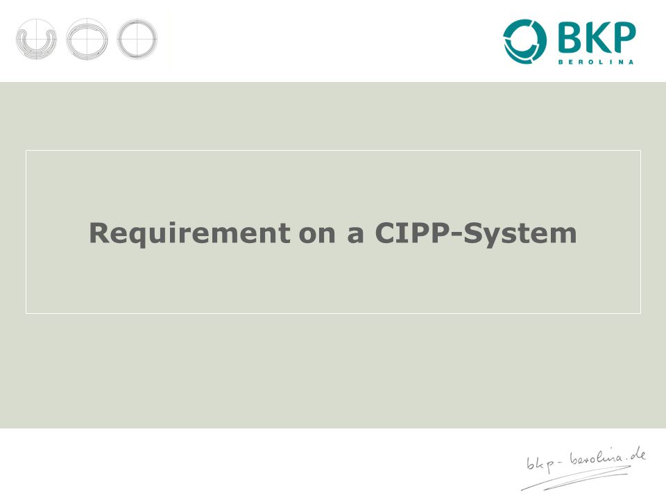 Requirement on a CIPP-System