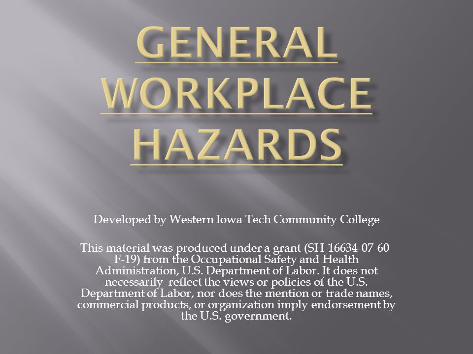Developed by Western Iowa Tech Community College This material was produced under a grant (SH-16634-07-60- F-19) from the Occupational Safety and Health Administration, U.S.