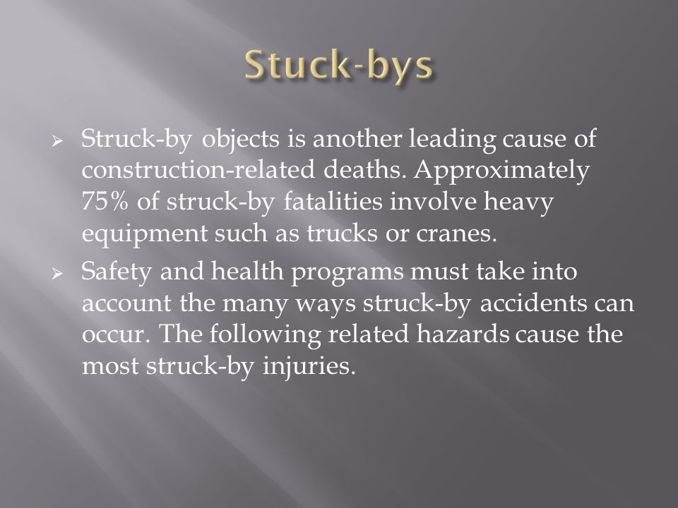  Struck-by objects is another leading cause of construction-related deaths.