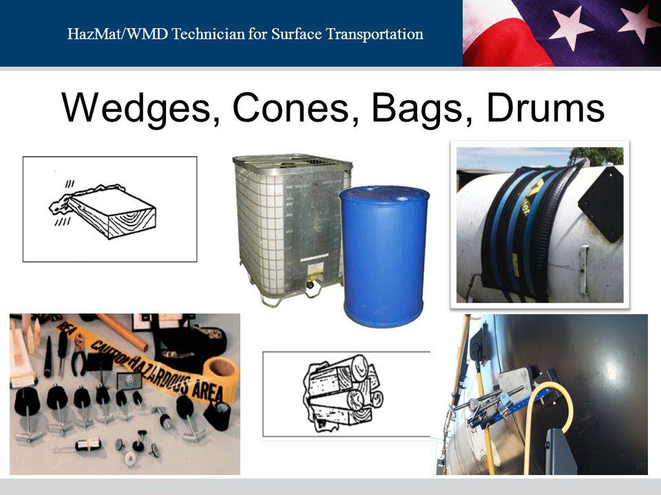 HazMat/WMD Technician for Surface Transportation Wedges, Cones, Bags, Drums