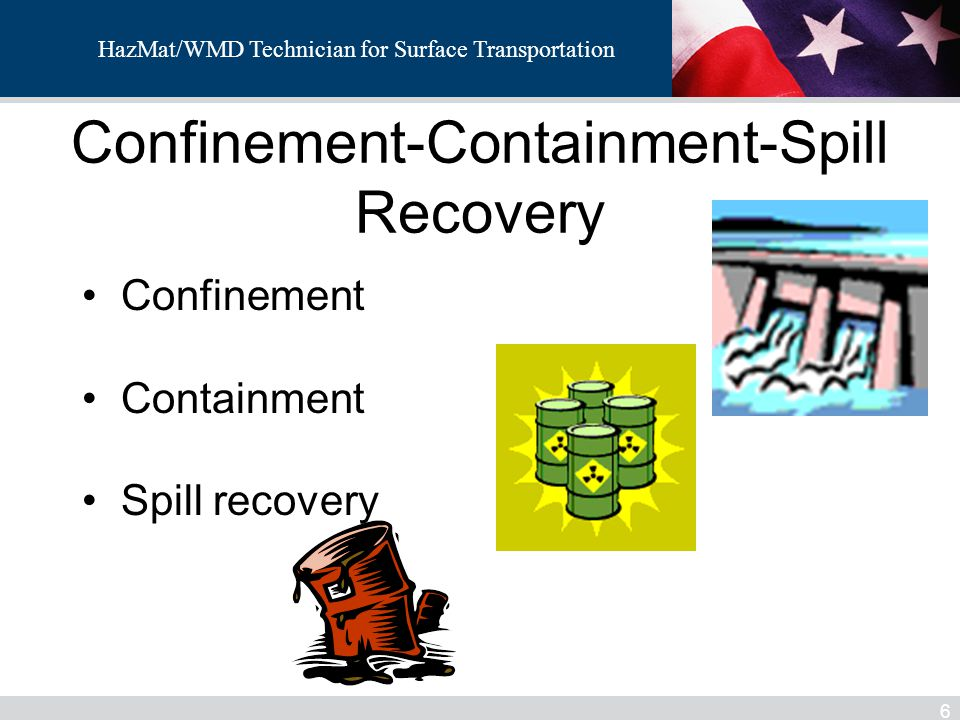 HazMat/WMD Technician for Surface Transportation Confinement-Containment-Spill Recovery 6 Confinement Containment Spill recovery