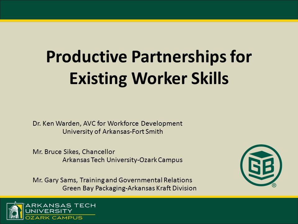 Productive Partnerships for Existing Worker Skills Dr.
