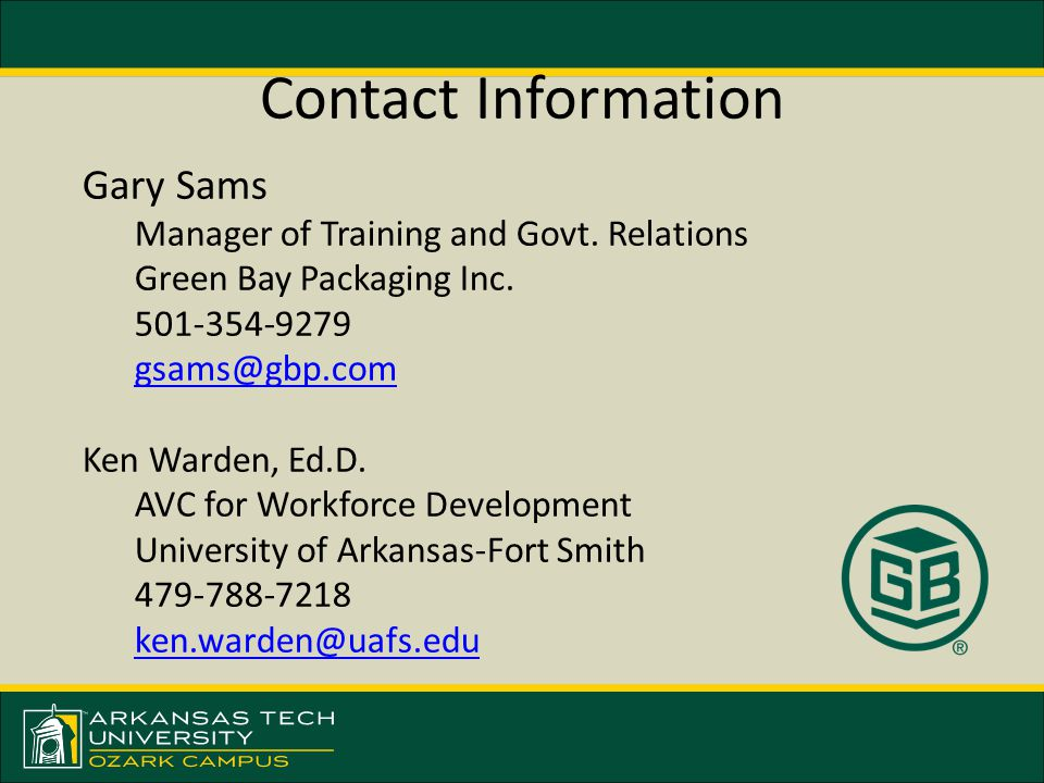 Contact Information Gary Sams Manager of Training and Govt.