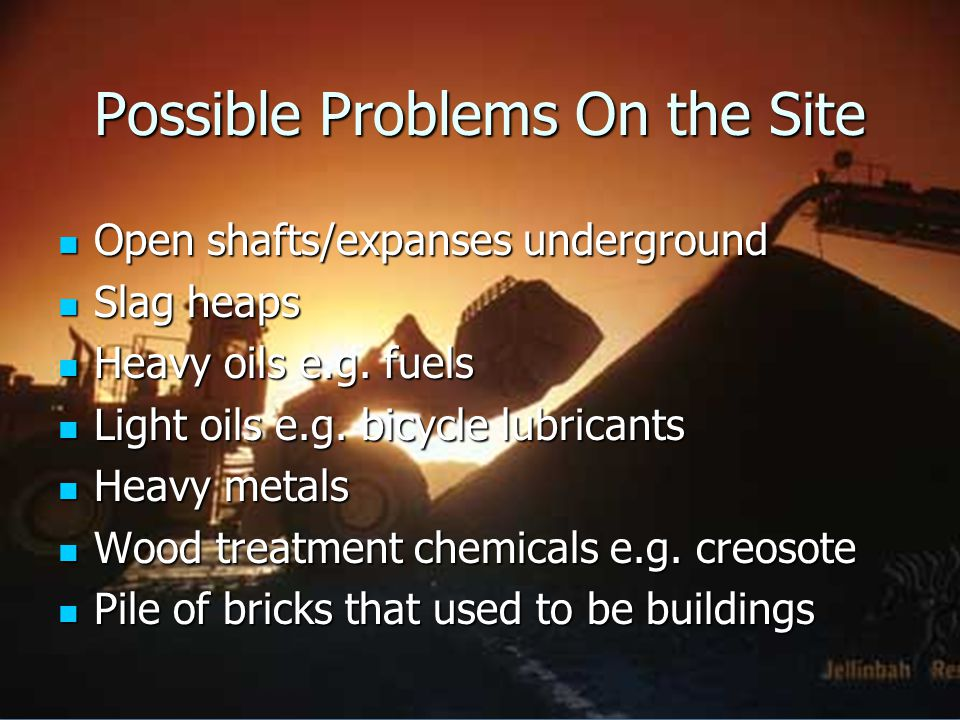 Open shafts/expanses underground Open shafts/expanses underground Slag heaps Slag heaps Heavy oils e.g.