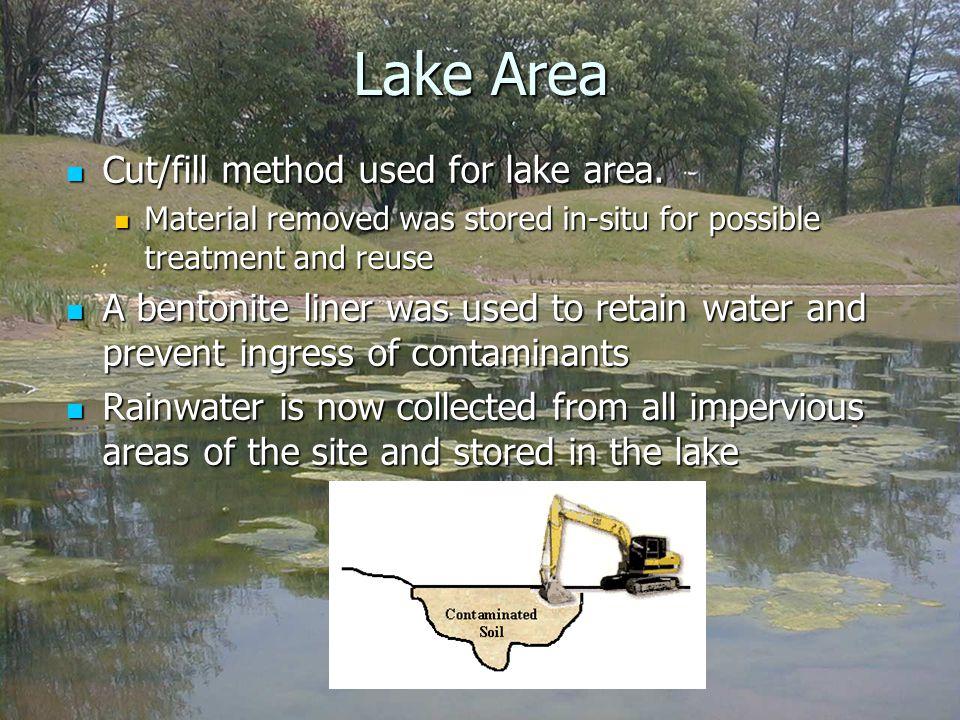 Lake Area Cut/fill method used for lake area. Cut/fill method used for lake area.