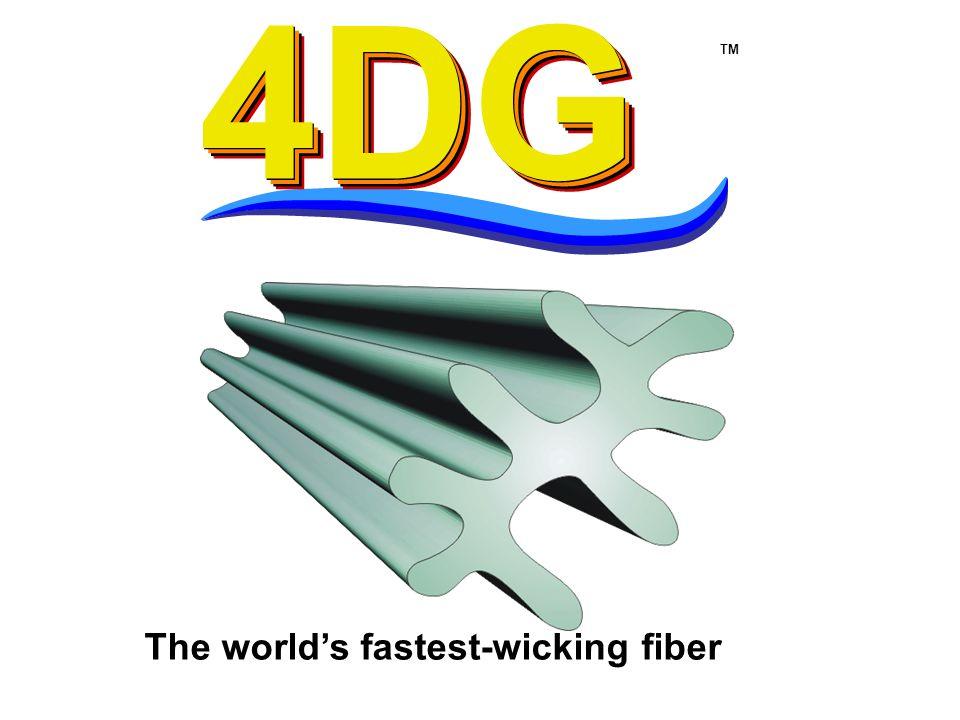 4DG TM The world's fastest-wicking fiber