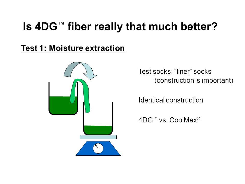 "Is 4DG ™ fiber really that much better? Test 1: Moisture extraction Test socks: ""liner"" socks (construction is important) Identical construction 4DG ™"