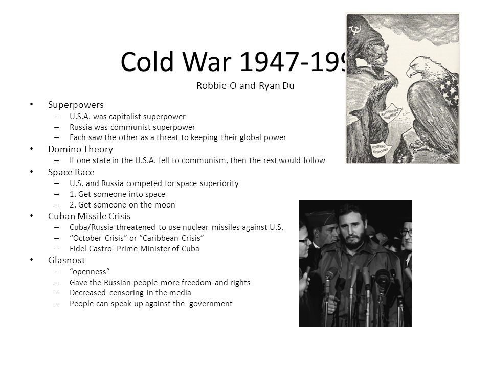 Cold War 1947-1990 Robbie O and Ryan Du Superpowers – U.S.A.