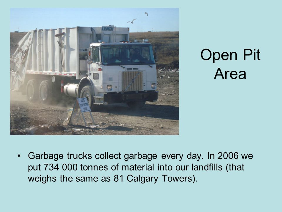 Garbage trucks collect garbage every day.