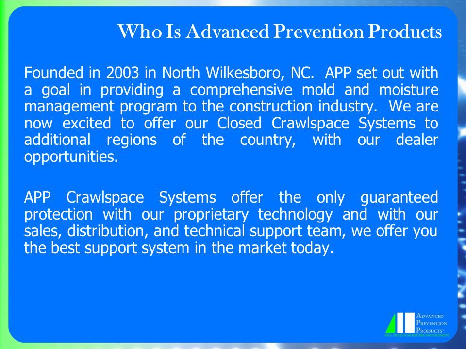 Who Is Advanced Prevention Products Founded in 2003 in North Wilkesboro, NC.