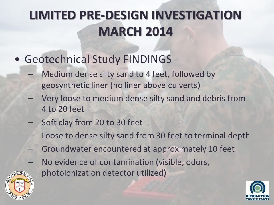 LIMITED PRE-DESIGN INVESTIGATION MARCH 2014 Geotechnical Study FINDINGS –Medium dense silty sand to 4 feet, followed by geosynthetic liner (no liner a