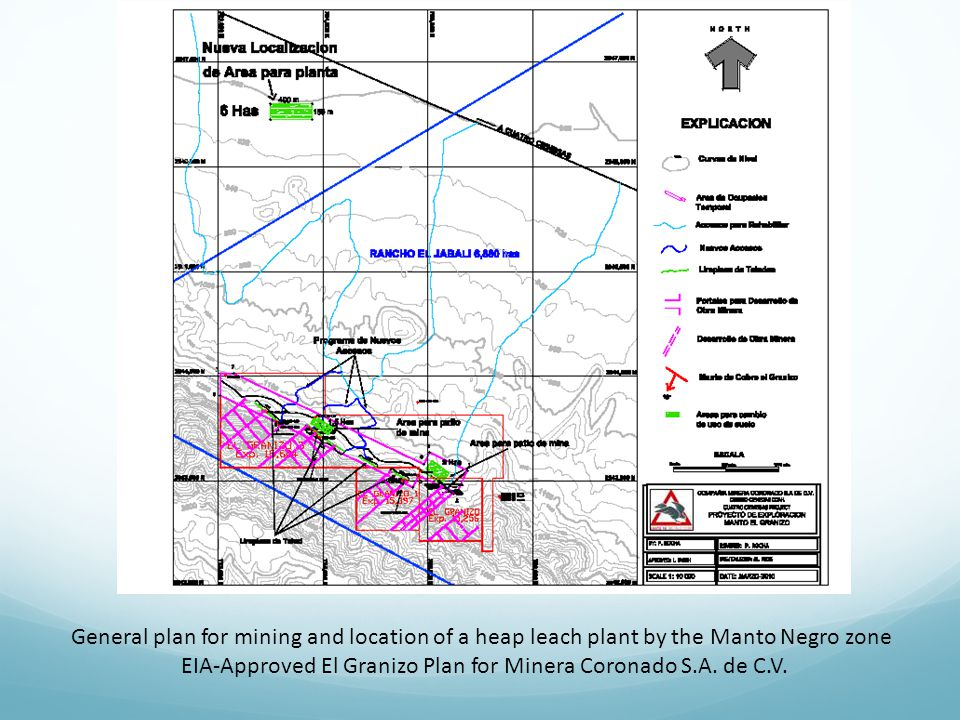 General plan for mining and location of a heap leach plant by the Manto Negro zone EIA-Approved El Granizo Plan for Minera Coronado S.A. de C.V.
