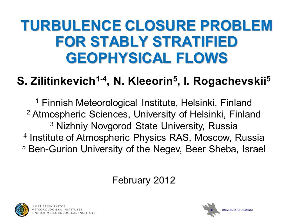 TURBULENCE CLOSURE PROBLEM FOR STABLY STRATIFIED GEOPHYSICAL FLOWS S.