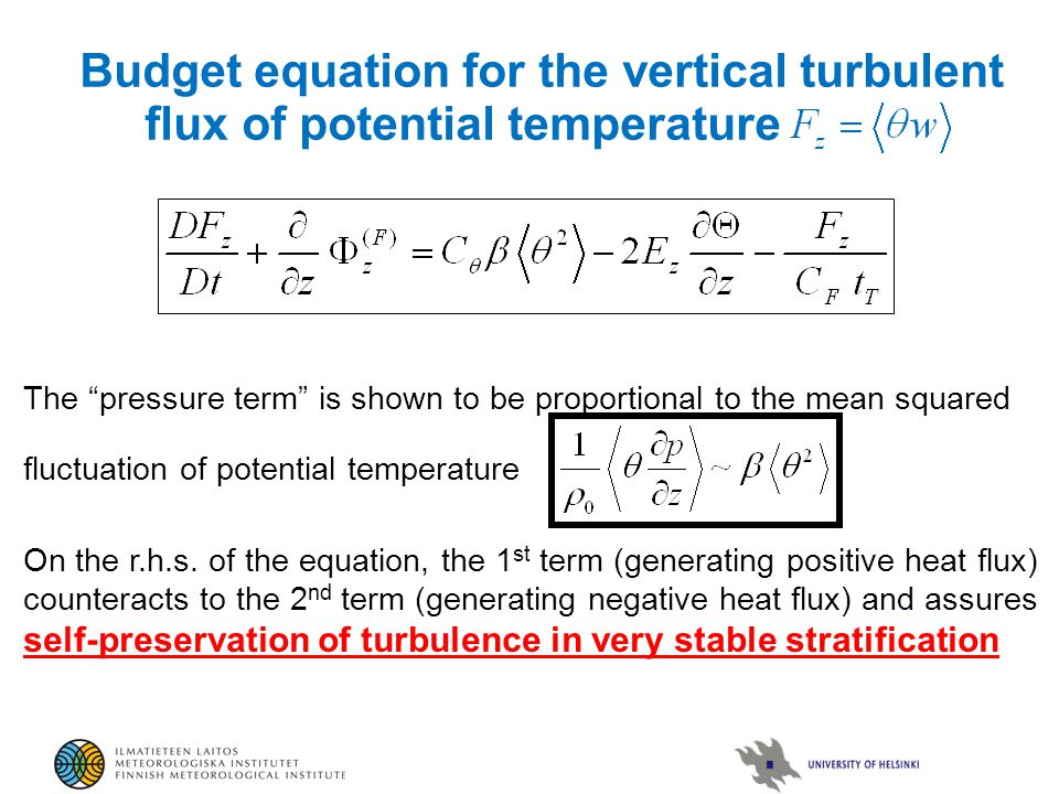 Budget equation for the vertical turbulent flux of potential temperature The pressure term is shown to be proportional to the mean squared fluctuation of potential temperature On the r.h.s.