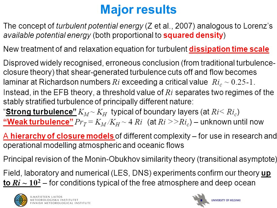 Major results The concept of turbulent potential energy (Z et al., 2007) analogous to Lorenz's available potential energy (both proportional to square