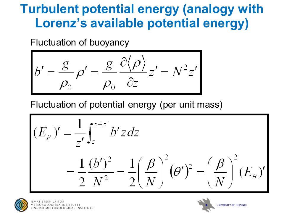 Turbulent energy budgets Kinetic energy Potential energy Total energy Buoyancy flux βF z drops out from the turbulent total energy budget