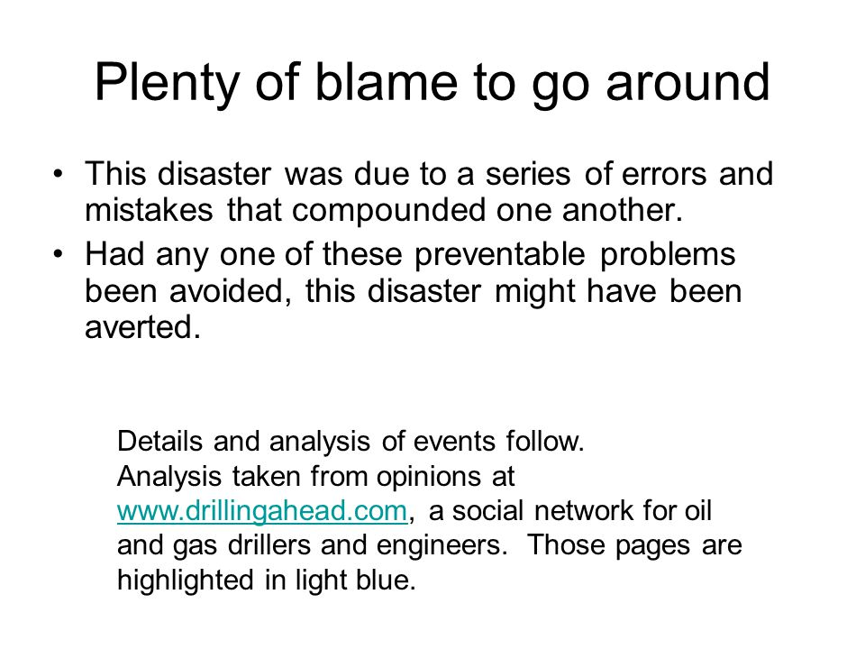 Plenty of blame to go around This disaster was due to a series of errors and mistakes that compounded one another.