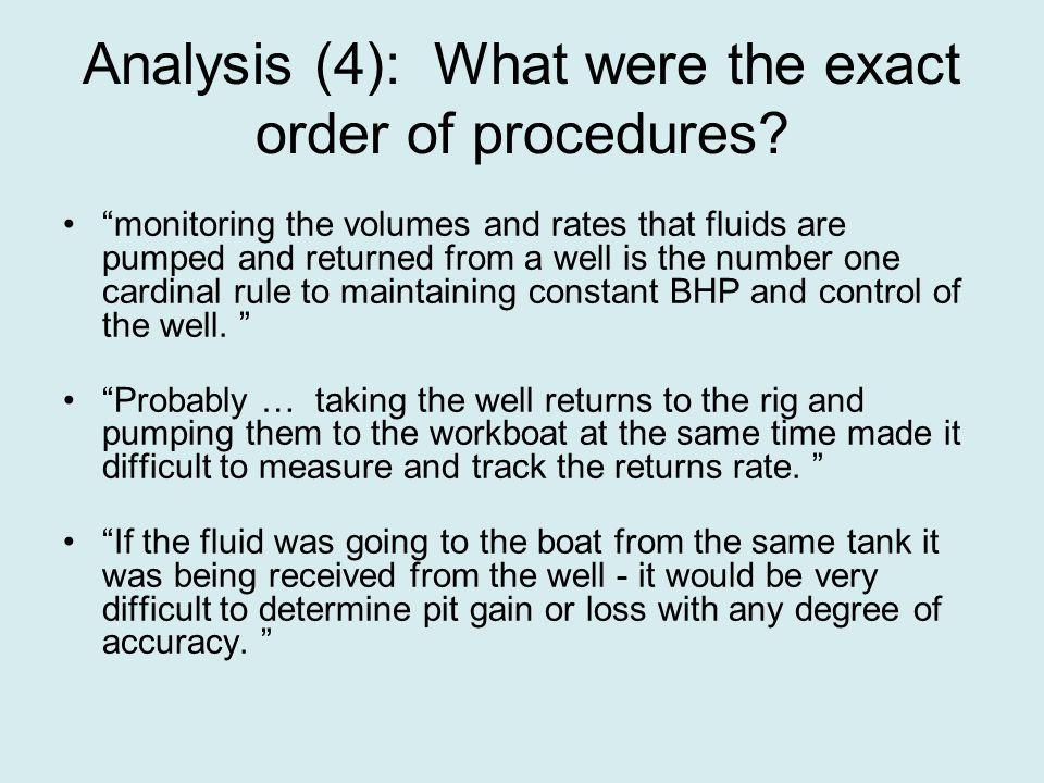 Analysis (4): What were the exact order of procedures.