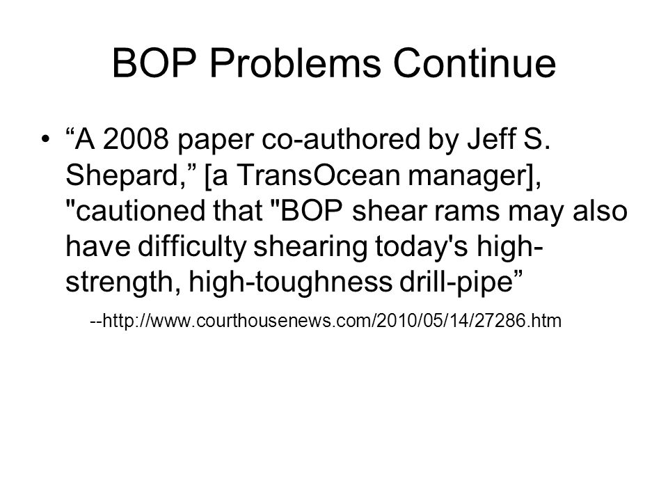 BOP Problems Continue A 2008 paper co-authored by Jeff S.