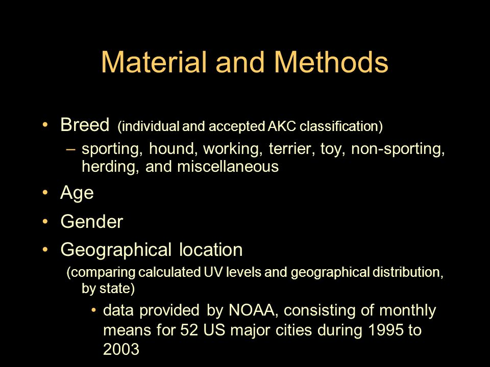 Material and Methods Breed (individual and accepted AKC classification) –sporting, hound, working, terrier, toy, non-sporting, herding, and miscellane