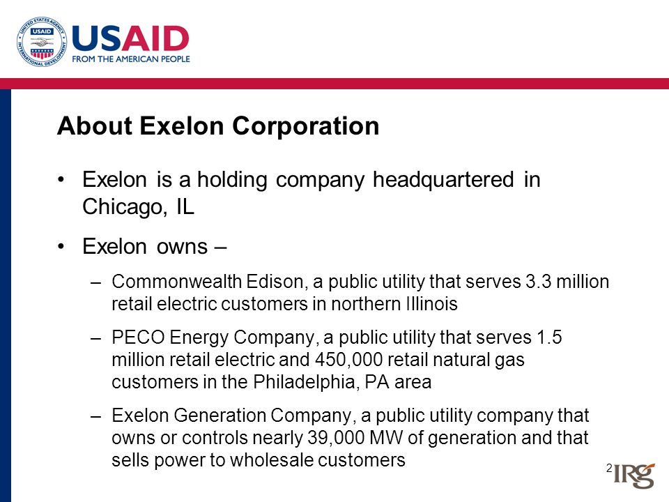 2 About Exelon Corporation Exelon is a holding company headquartered in Chicago, IL Exelon owns – –Commonwealth Edison, a public utility that serves 3