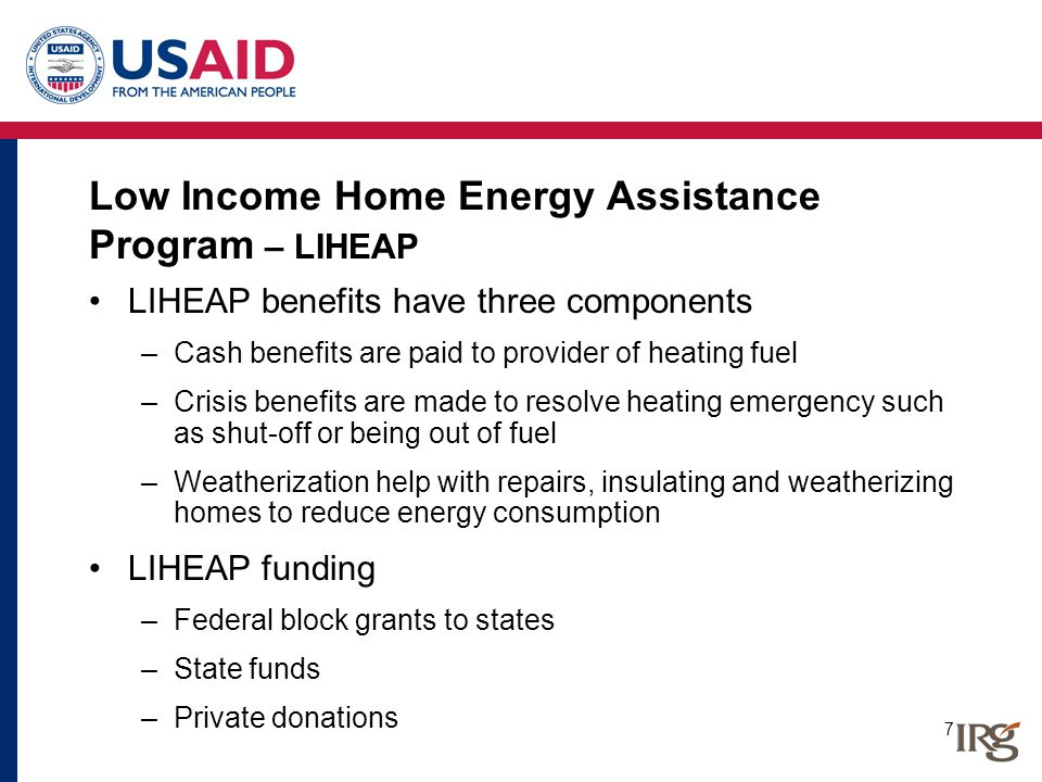8 LIHEAP -- Implementation Current federal funding is $3 billion – highest ever Nearly 6 million people receive LIHEAP assistance Federal funds allocated to states according to formula –Poor population – 135% of federal poverty level –Heating degree days –Energy expenditures State and local agencies identify eligible consumers State and local agencies distribute funds to utilities Grant is one-time only for consumers