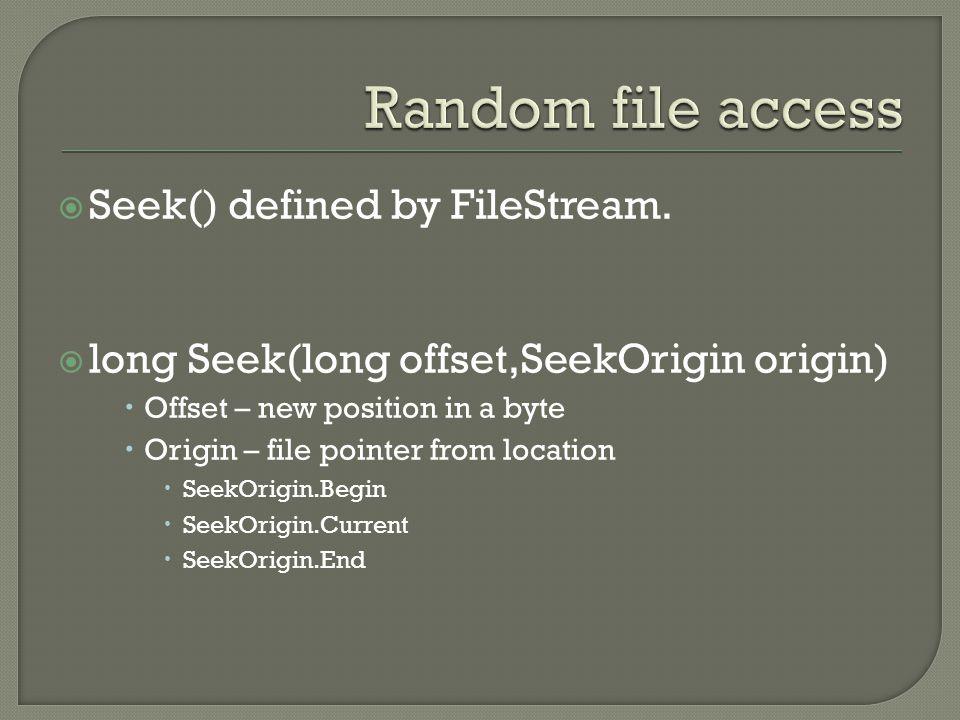  Seek() defined by FileStream.