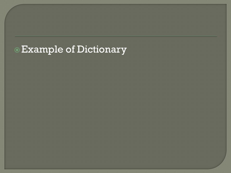  Example of Dictionary
