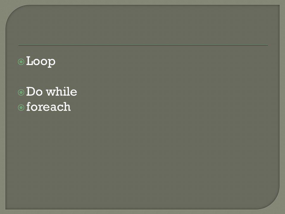  Loop  Do while  foreach
