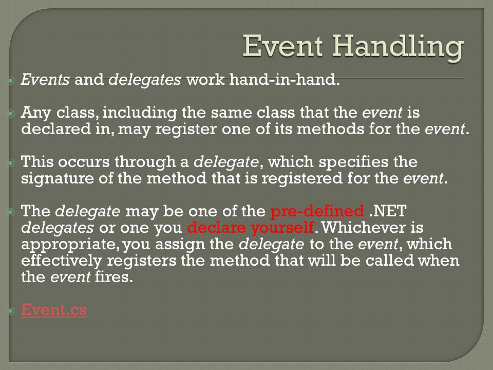  Events and delegates work hand-in-hand.