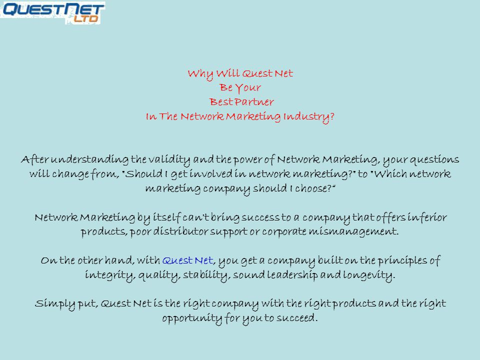 Why Will Quest Net Be Your Best Partner In The Network Marketing Industry.